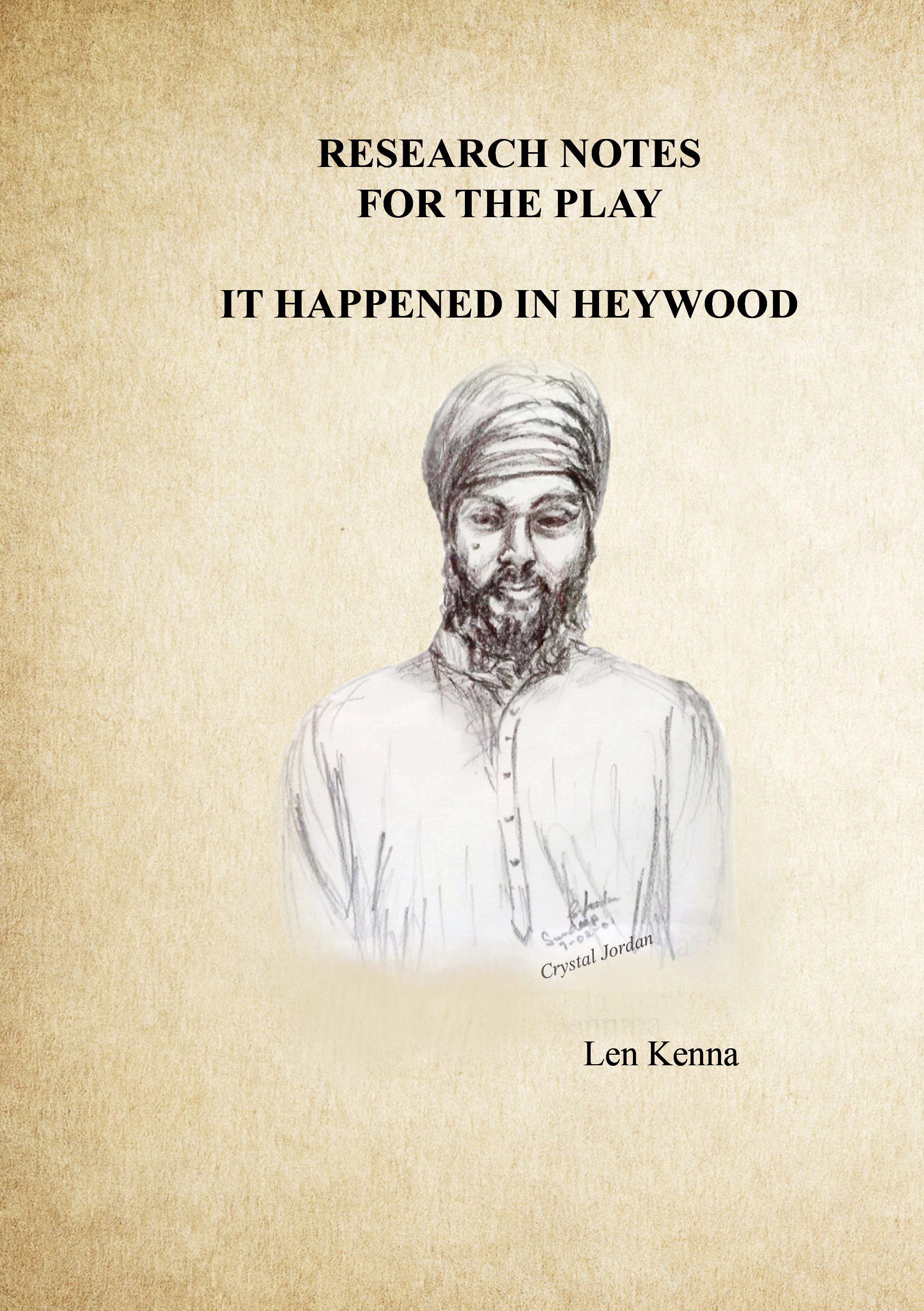 RESEARCH NOTES OF THE PLAY It Happened In Heywood By Len Kenna